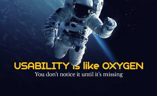 Usability is like oxygen